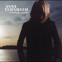 Anna Ternheim - Somebody Outside
