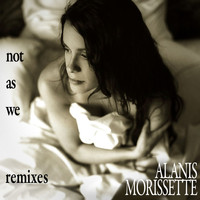 Alanis Morissette - Not As We Remix EP (DMD Maxi)
