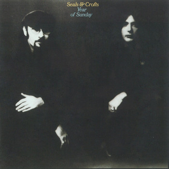 Seals & Crofts - Year Of Sunday