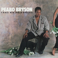Peabo Bryson - Take No Prisoners