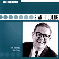 Stan Freberg - EMI Comedy Classics - The Madness Of Stan Freberg