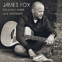 James Fox - Rocking Chairs And Lemonade