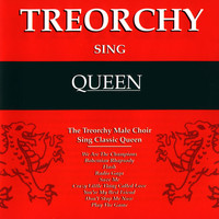 The Treorchy Male Voice Choir - Treorchy Sing Queen