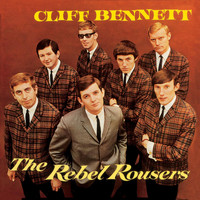 Cliff Bennett & The Rebel Rousers - Cliff Bennett & The Rebel Rousers