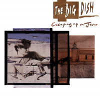 The Big Dish - Creeping Up On Jesus