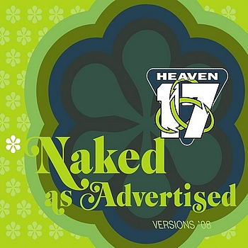 Heaven 17 - * Naked As Advertised – Versions 08