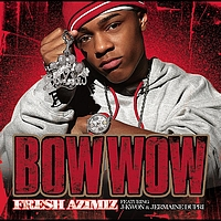 Bow Wow - Fresh AZIMIZ (Featuring J-Kwon and Jermaine Dupri)
