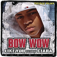 Bow Wow feat. Ciara - Like You (Triple Play)