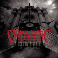 Bullet For My Valentine - Scream Aim Fire Deluxe Edition (Explicit)
