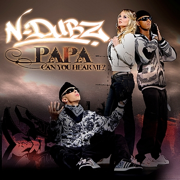 N-Dubz - Papa Can You Hear Me?