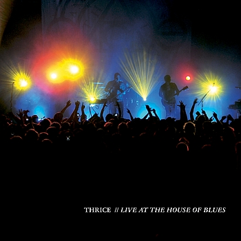 Thrice - Live At The House Of Blues
