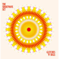 The Shortwave Set - Glitches 'N' Bugs