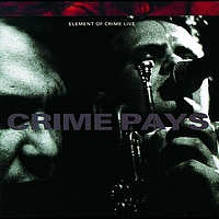 Element Of Crime - Crime Pays