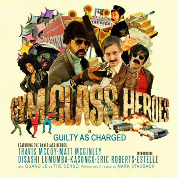 Gym Class Heroes - Guilty as Charged (Explicit)
