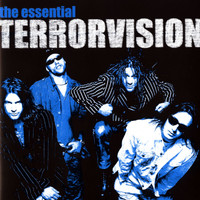 Terrorvision - The Essential Terrorvision