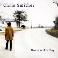 Chris Smither - Honeysuckle Dog