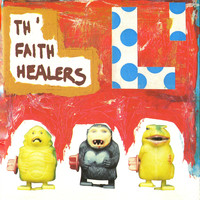 Th' Faith Healers - L'