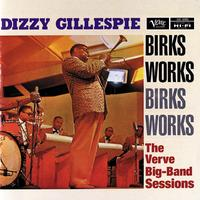 Dizzy Gillespie - Birks Works: The Verve Big-Band Sessions