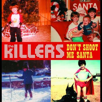The Killers - Don't Shoot Me Santa