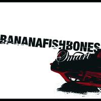 Bananafishbones - Smart