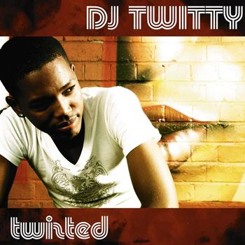 DJ Twitty - Twisted