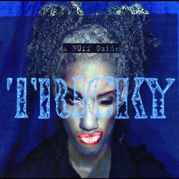 Tricky - A Ruff Guide To (Explicit)