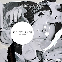 Subliminal Girls - Self Obsession Is An Art Form