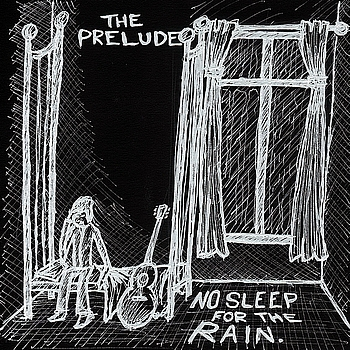 Prelude - No Sleep for the Rain