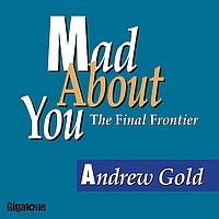Andrew Gold - Mad About You (the Final Frontier)