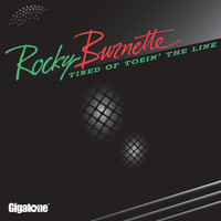 Rocky Burnette - Tired of Toein' the Line