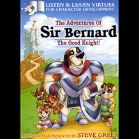 Steve Green - Sir Bernard The Good Knight!