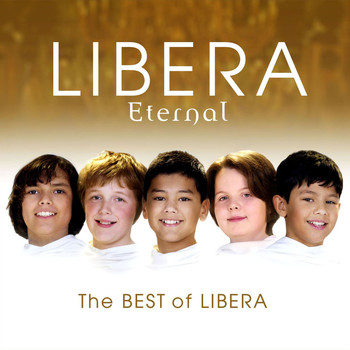 Libera - Eternal: The Best of Libera