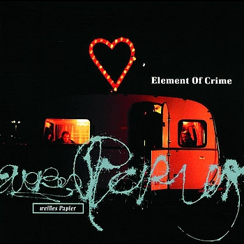 Element Of Crime - Weißes Papier
