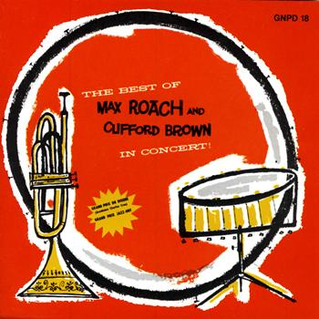 Clifford Brown & Max Roach - In Concert!