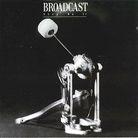 Broadcast - Step On It