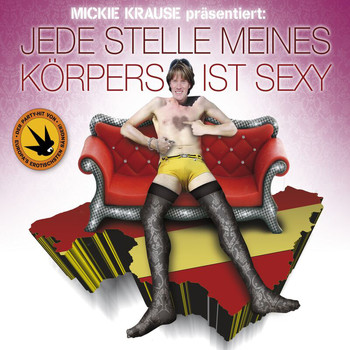 Mickie Krause - Jede Stelle Meines Körpers Ist Sexy