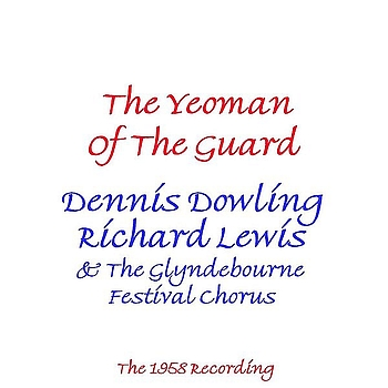 Dennis Dowling, Richard Lewis & Glyndebourne Festival Chorus - Yeoman Of The Guard (1958 Version)