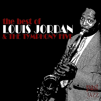LOUIS JORDAN - The Best of Louis Jordan and The Tymphany Five