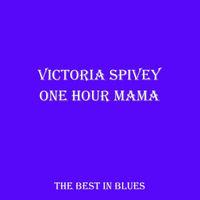 Victoria Spivey - One Hour Mama