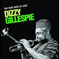 Dizzy Gillespie - The Very Best Of Jazz - Dizzy Gillespie