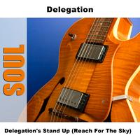 Delegation - Delegation's Stand Up (Reach For The Sky)
