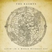The Rasmus - Livin' In A World Without You