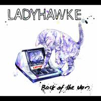 Ladyhawke - Back Of The Van (International)