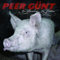 Peer Gunt - No Piercing, No Tattoo