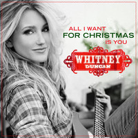 Whitney Duncan - All I Want For Christmas Is You