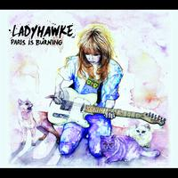 Ladyhawke - Paris Is Burning (International Single)