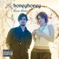 honeyhoney - Loose Boots
