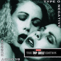 Type O Negative - Bloody Kisses [Top Shelf Edition]