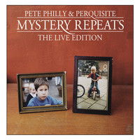 Pete Philly & Perquisite - Mystery Repeats - The Live Edition