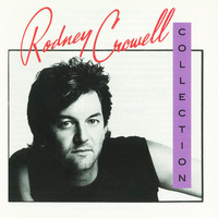 RODNEY CROWELL - The Rodney Crowell Collection (Explicit)